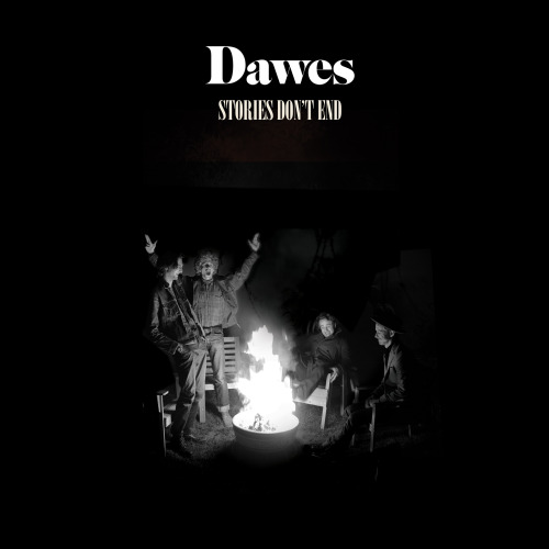 "ALBUM REVIEW: DAWES — ""STORIES DON'T END"""