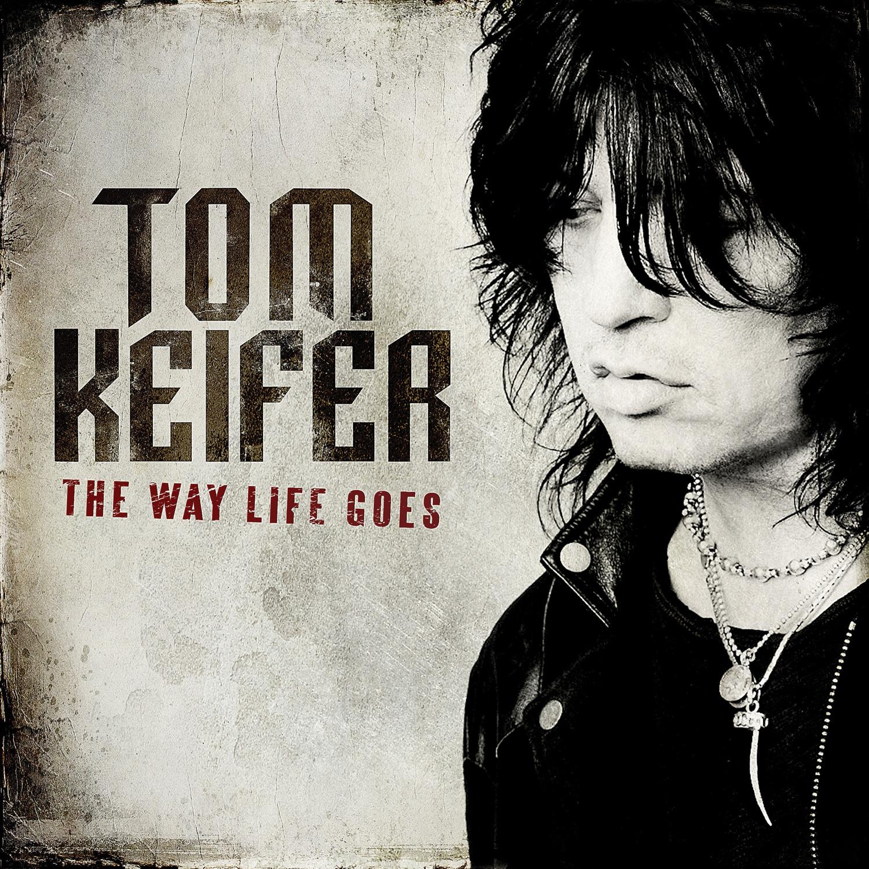 """ALBUM REVIEW: TOM KEIFER — """"THE WAY LIFE GOES"""""""