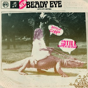 "ALBUM REVIEW: BEADY EYE — ""DIFFERENT GEAR, STILL SPEEDING"""