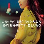 JIMMY EAT WORLD DETAIL NEW ALBUM 'INTEGRITY BLUES,' SHARE TOUR DATES, LYRIC VIDEOS