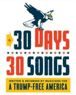 MUSICIANS RALLY AGAINST TRUMP WITH '30 DAYS, 30 SONGS'