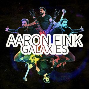 AARON FINK'S 'GALAXIES' A DIVERSE AND DYNAMIC MUSICAL JOURNEY