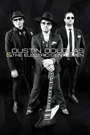 DUSTIN DOUGLAS & THE ELECTRIC GENTLEMEN 'BREAK IT DOWN' ON ADVENTUROUS NEW ALBUM (SONG PREMIERE)