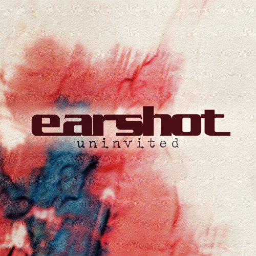 EARSHOT, WITH AARON FINK, IS BACK WITH 'UNINVITED'