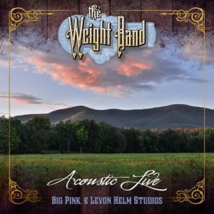 THE WEIGHT BAND HONORS THE SPIRIT OF LEVON HELM & WOODSTOCK ON 'ACOUSTIC LIVE'